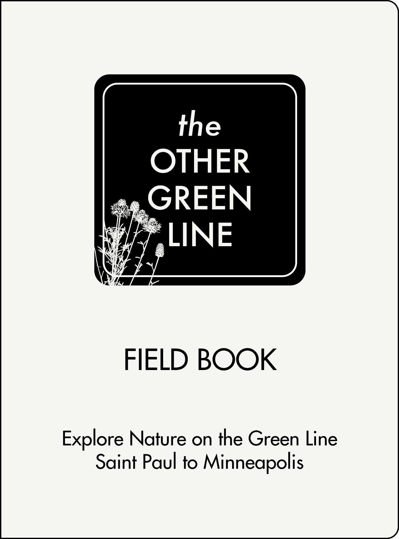 -8 itineraries with associated maps and blank recording pages for self-guided nature forays -distributed free through local businesses -download:  PDF of Field Book