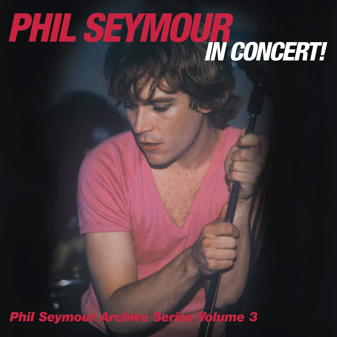 Phil Seymour - Archive Series Vol. 3