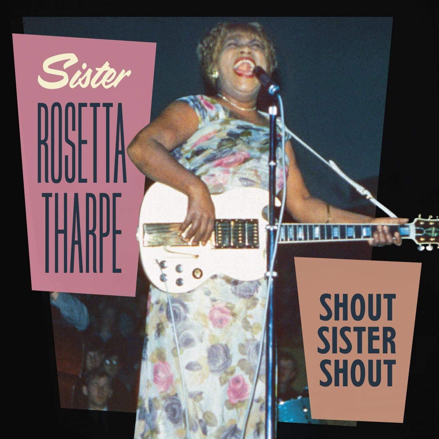 Sister Rosetta Tharpe - Shout Sister Shout