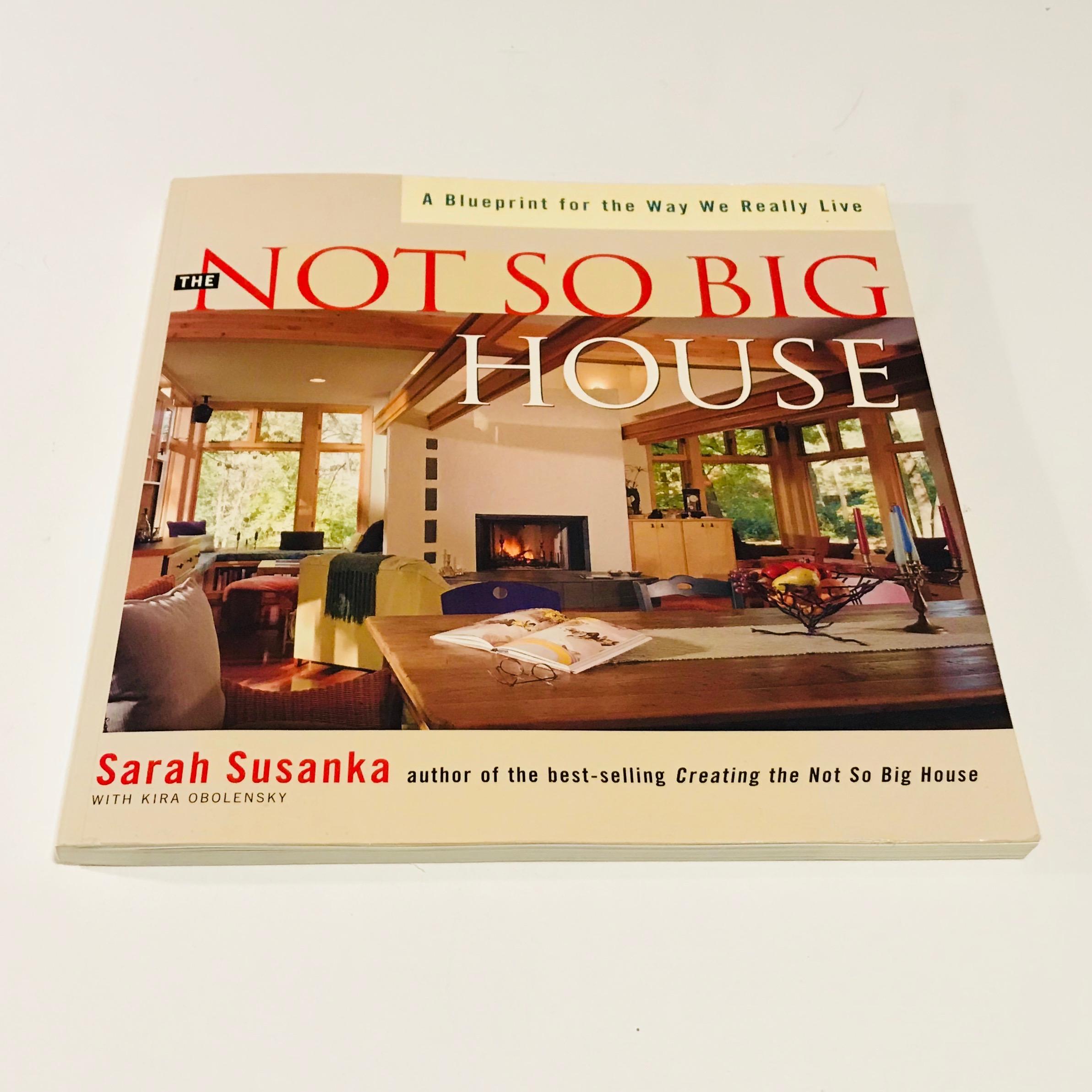 The Not So Big House - Sarah Susanka