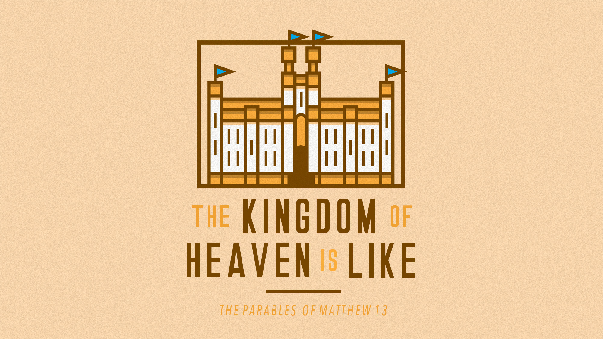 The Kingdom of Heaven is Like - The parables of Matthew 13
