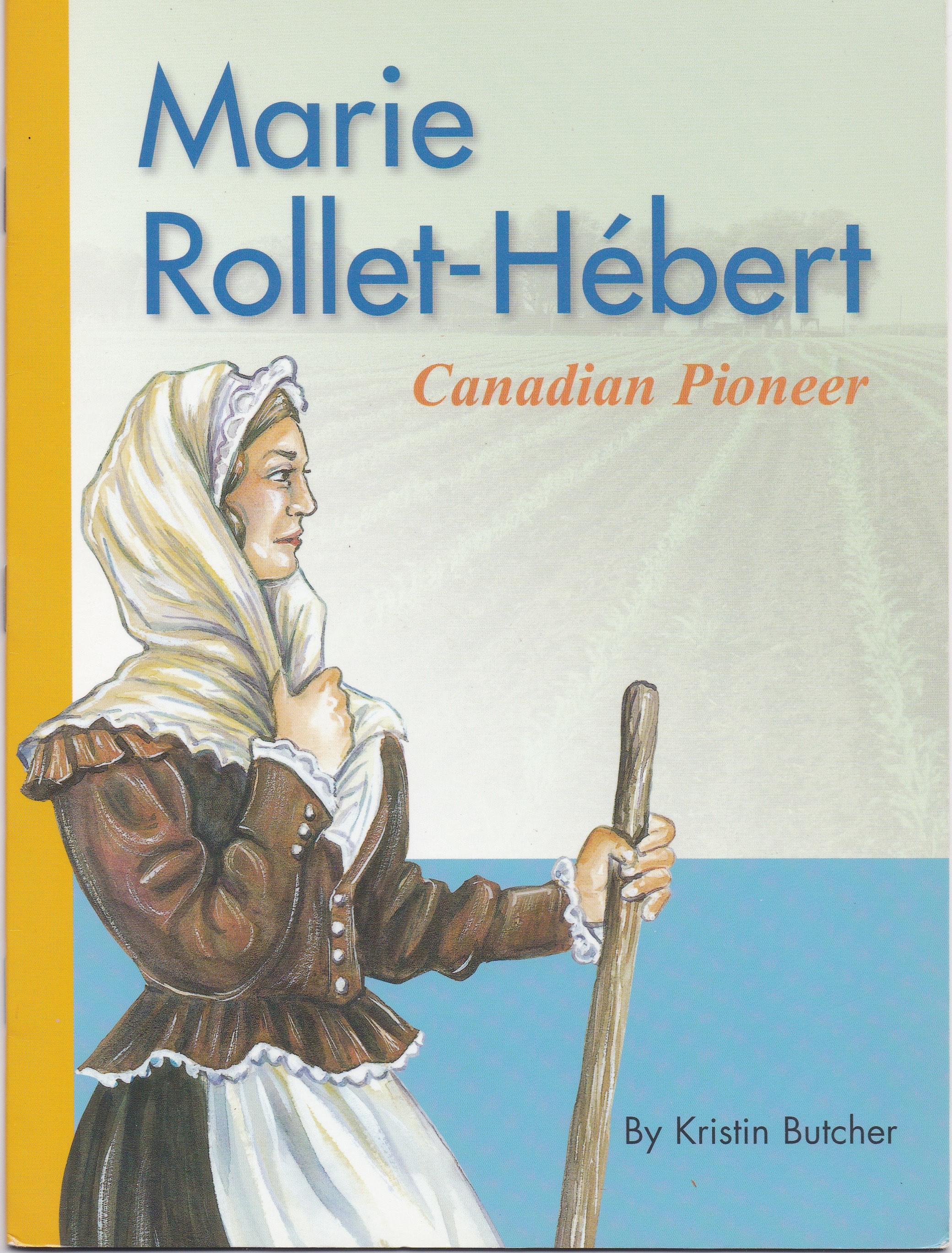 Marie Rollet-Hebert -- Canadian Pioneer