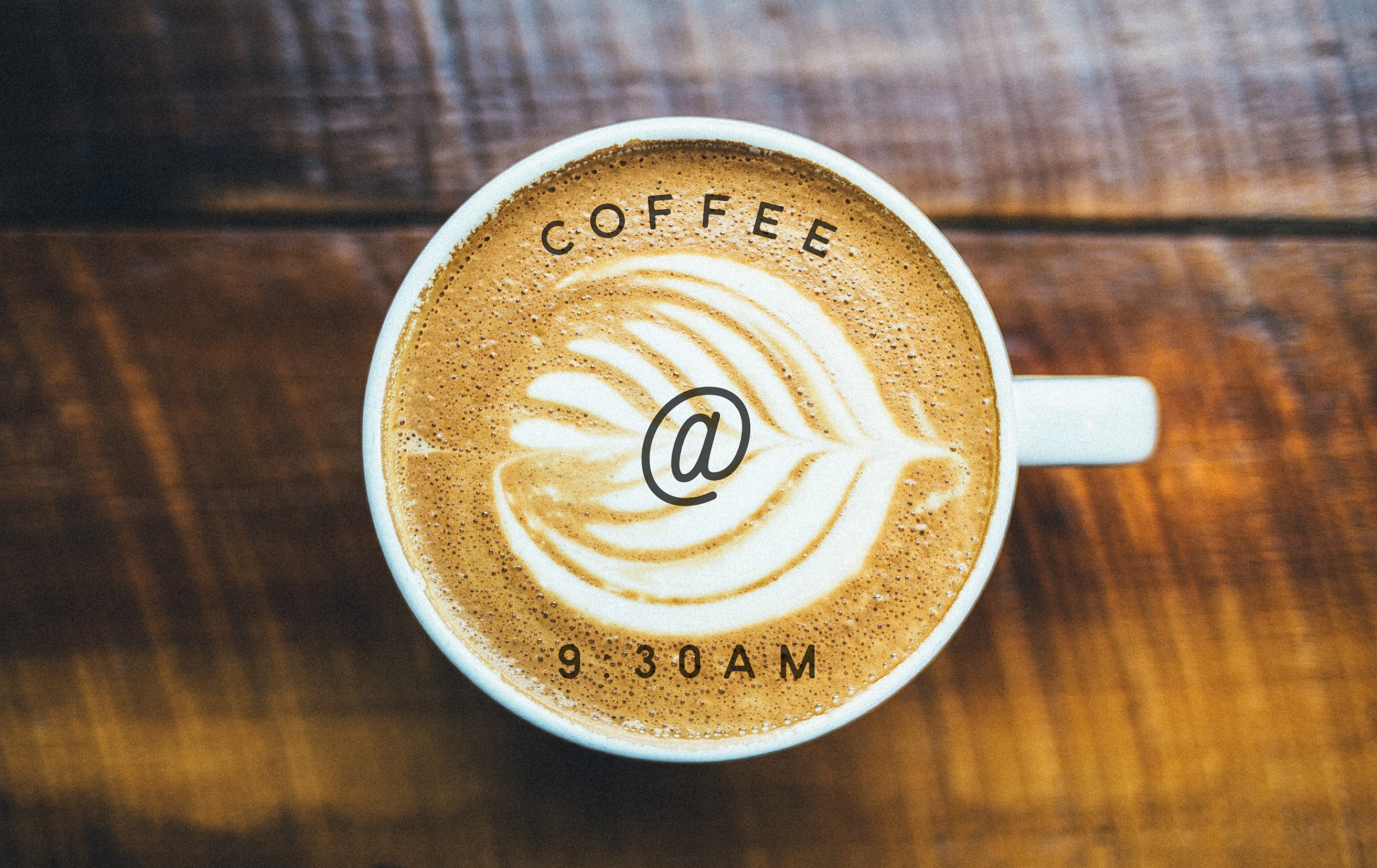 - Coffee refreshments will begin at 9:30am! Come early for a great time of fellowship and refreshments!