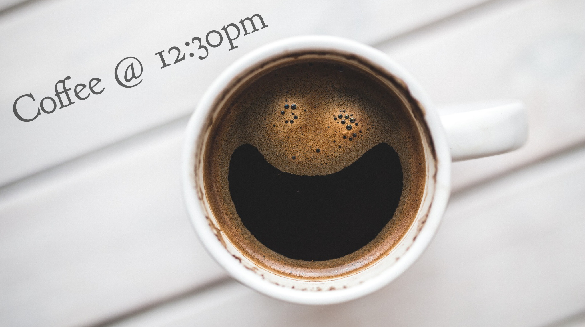 - coffee refreshments will begin at 12:30pm! Come early for a great time of fellowship and refreshments!