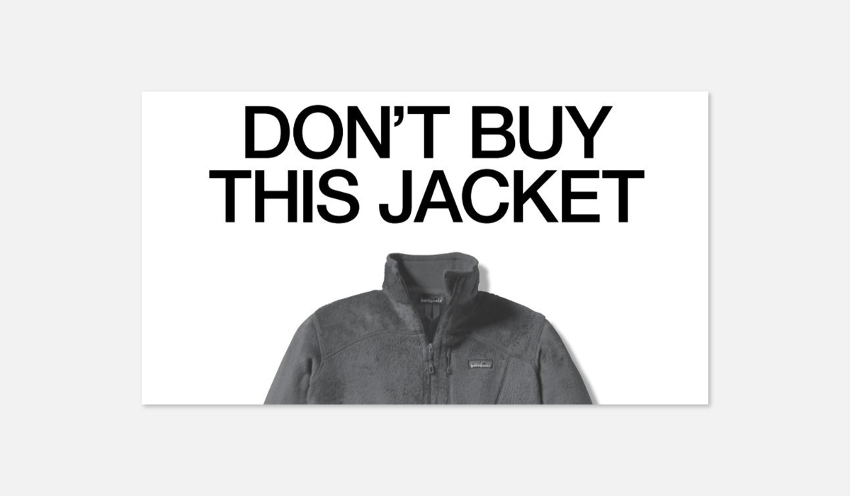 Patagonia  Campaign encouraging people to take care of what they have.
