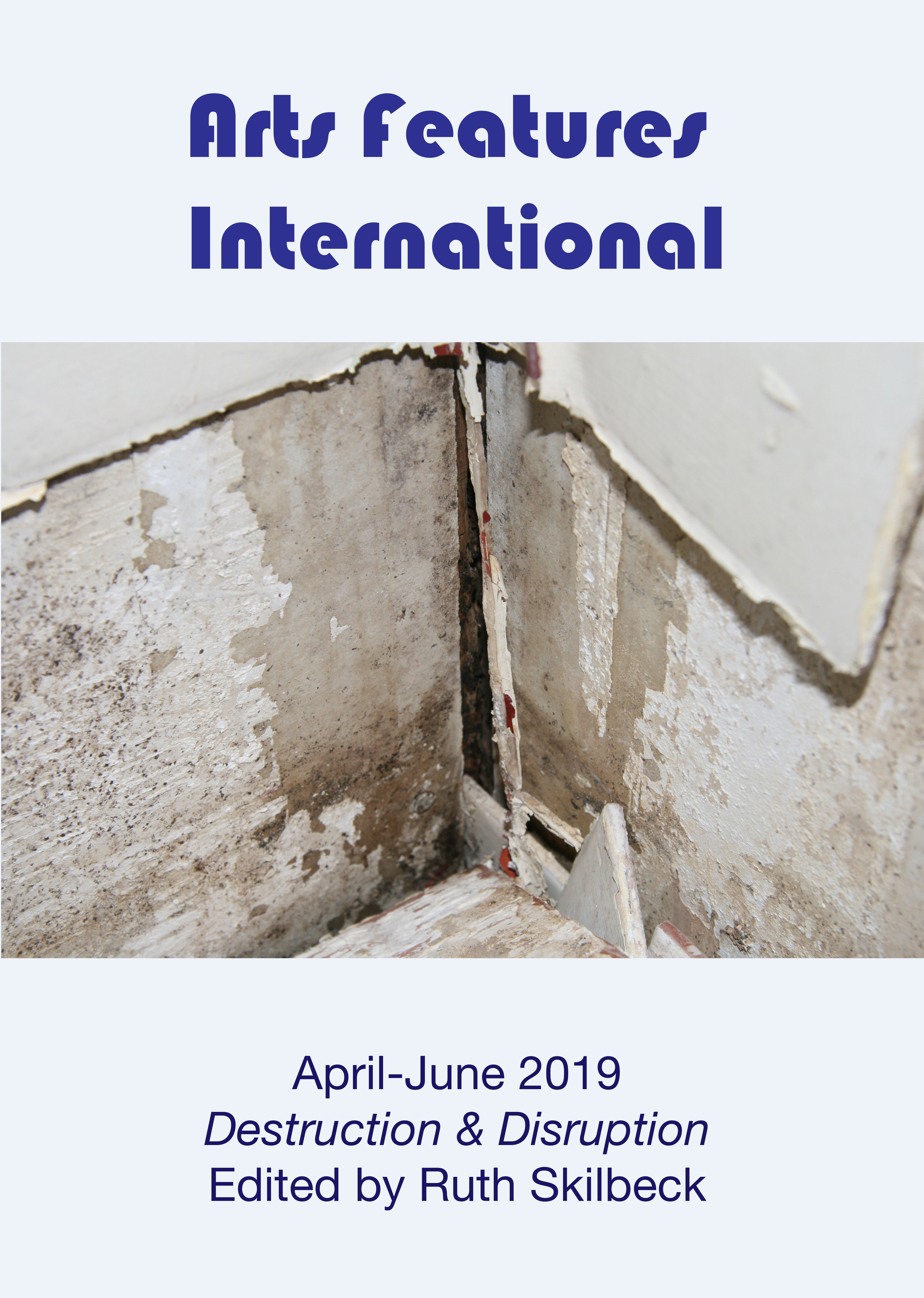 Arts Features International, April-June 2019 Destruction & Disruption (Issue 3) Out now on Borderstream Books website - https://www.borderstreambooks.com.au/shop/arts-features-international-april-june-2019-destruction-and-disruption-edited-by-ruth-skilbeck