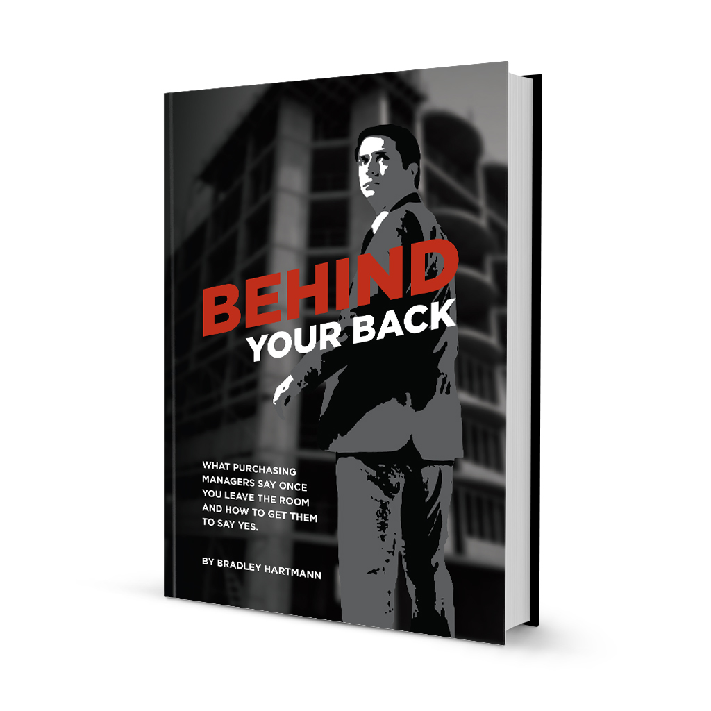 Behind Your Back - What purchasing managers say once you leave the room and how to get them to say yes