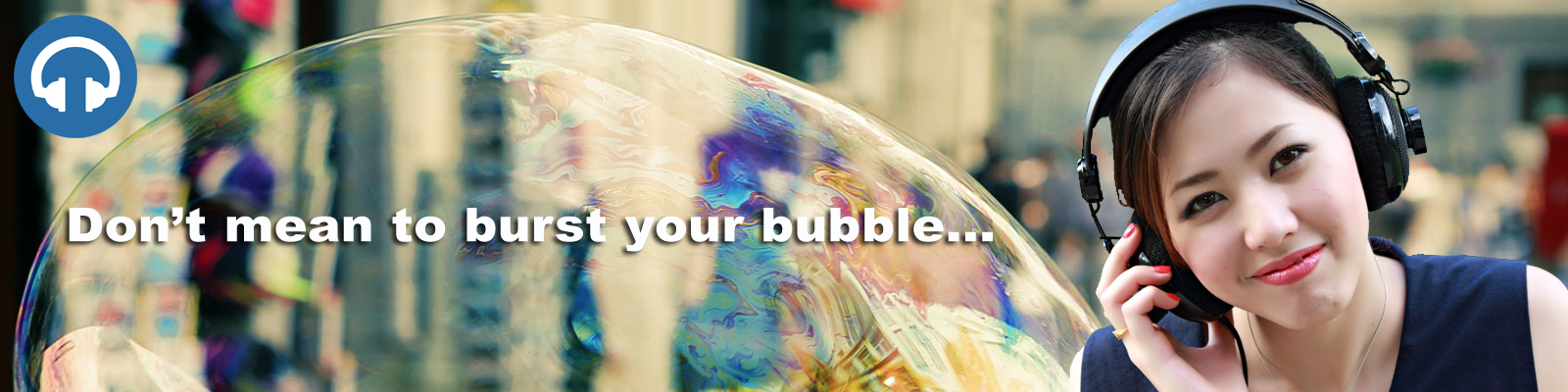 Burst Your Bubble 01.jpg