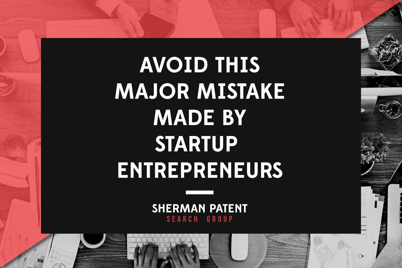spsg-Avoid-This-Major-Mistake-Made-By-Startup-Entrepreneurs-web.jpg
