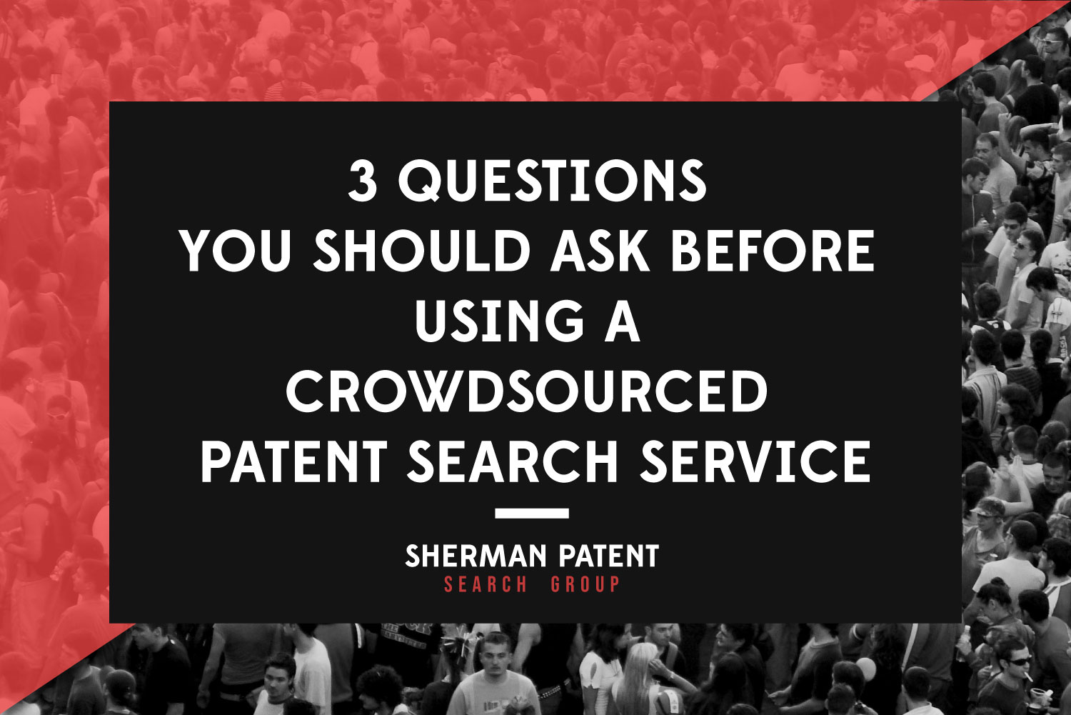 spsg-3-Questions-You-Should-Ask-Before-Using-a-Crowdsourced-Patent-Search-Service-web.jpg