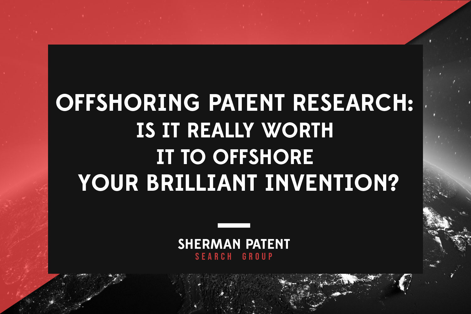 spsg_Is-it-Really-Worth-it-to-Offshore-Your-Brilliant-Invention_web.jpg