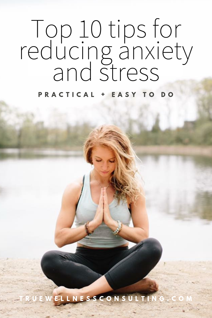 Top 10 tips for reducing anxiety and stress