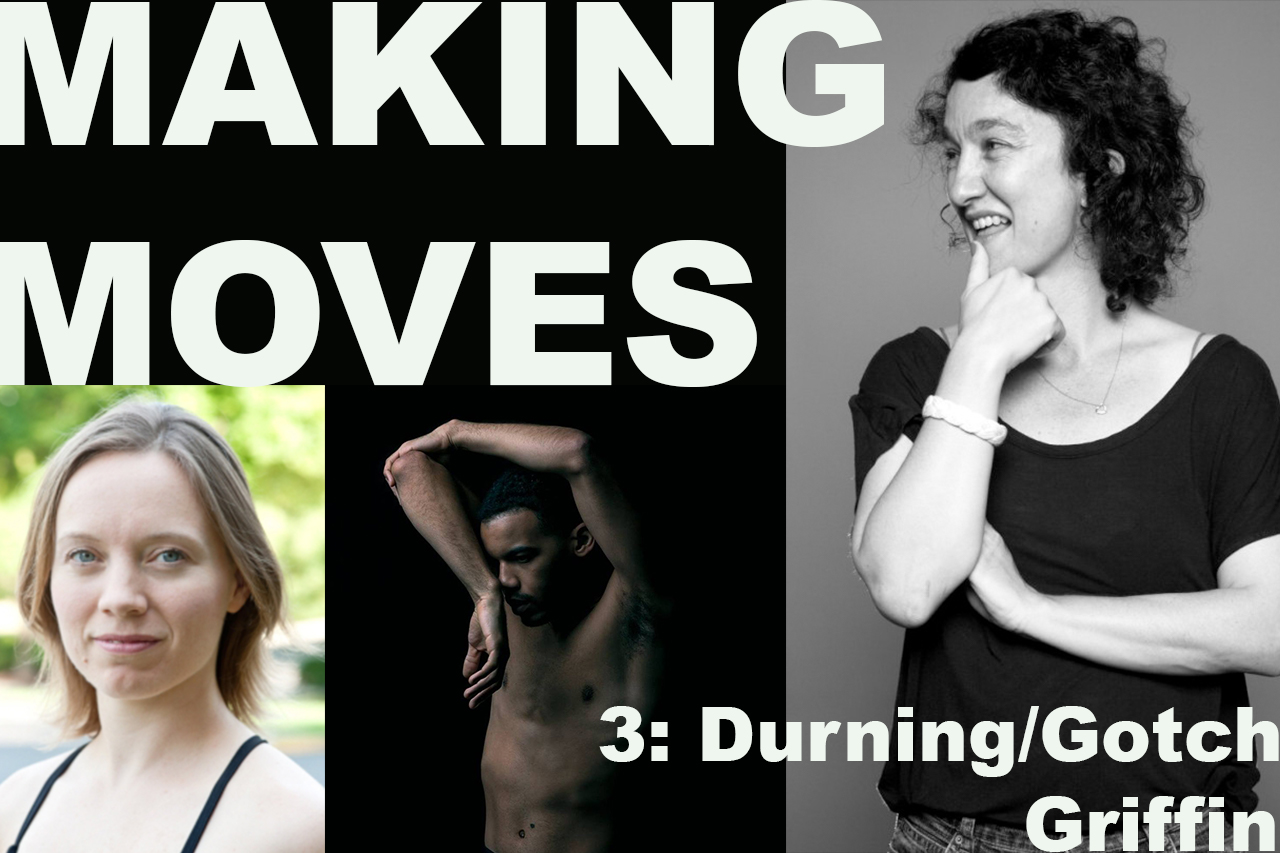 """Making Moves is BACK! For our third installment, we are highlighting the work of Jeanine Durning and Tristian Griffin. Griffin will present """"Seeking Momentum in the Flesh"""", a quartet with Caroline Dahm, Kelsey Matsch, and Trey A. Johnson. Dunring's work, """"Inging"""", will be shown on film with discussion to follow with Jane Gotch, long time Kansas City artist now living in Toronto.   Doors open at 6:30pm, showing begins at 7:00pm! Stay for conversation (and more!) after the performance. The event is FREE and open to the public. All ages are welcome.  A monthly gathering, Making Moves aims to build community through a shared passion for dance and movement. Throughout 2019, Making Moves will host improvisation jams and provide performance opportunities for local and regional dance makers. Produced by Kyle Mullins and made possible by Charlotte Street Foundation.  ABOUT THE WORK:  I acknowledge momentum throughout 'Seeking Momentum in the Flesh', however, it is not about the presence of the element but the degree of how it is being utilized. Throughout my process, I envisioned a simple portrait, """"What if momentum was fragmented, scattered, shattered, absorbed, contained, passed from person to person, from body to body, from flesh to flesh?"""" Much like momentum, energy, time, love are other elements that sustain human life and these themes eventually begin to merge with each other. Hence why very specific dancers explore the idea of companionship and camaraderie with either a touch or kick, which ripples through time either in parallel universes or existing in the same world.   inging is part spoken word performance, part reverie, part dance, part oral biography, part meditation and psychotherapy, inging is a choreography of the mind, moving in the continuous present. It tracks the velocity of thought through a proprioceptive cascade of words. Both performer and audience are in perpetual disequilibrium, confronted with the limits of language as a paradigm for communication,"""