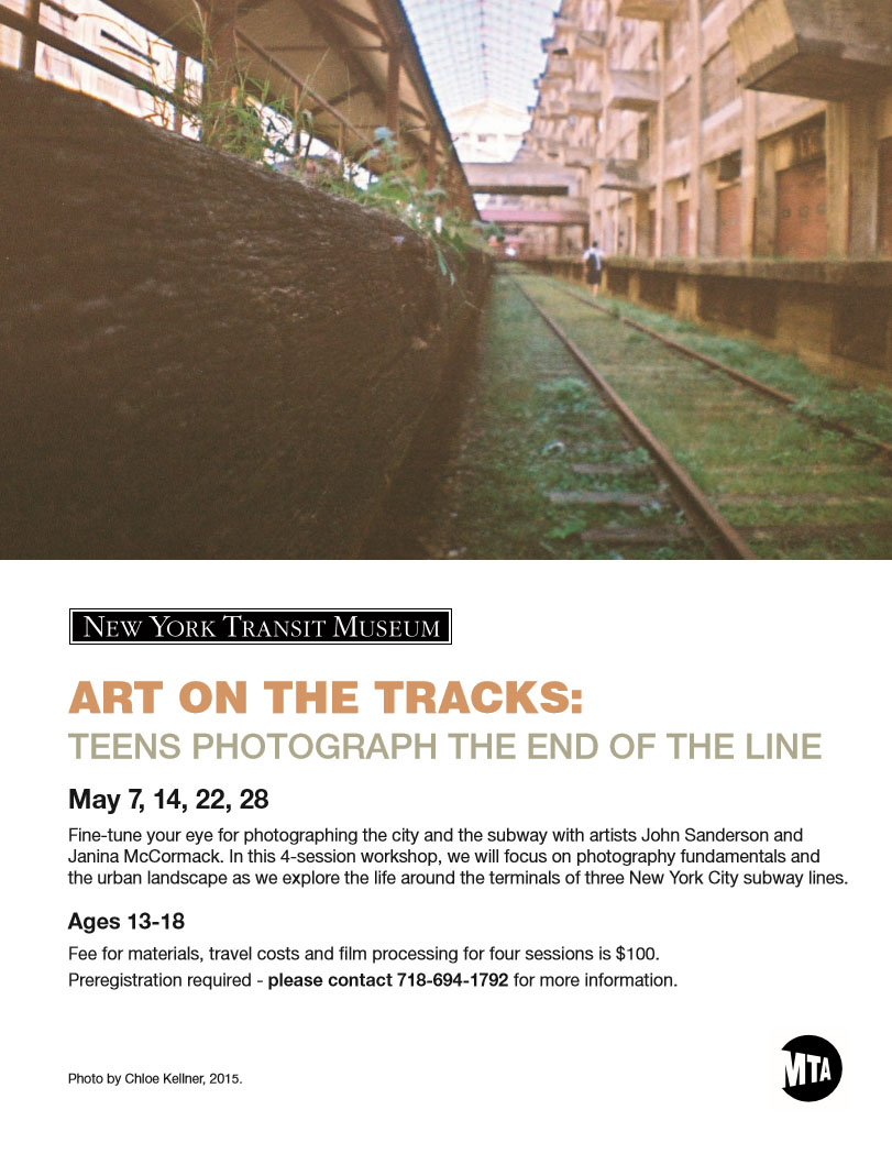 2015, 2016_Educator, Art on the Tracks, Teens Photograph the End of the Line_New York Transit Museum, Brooklyn, NY_flyer.jpg