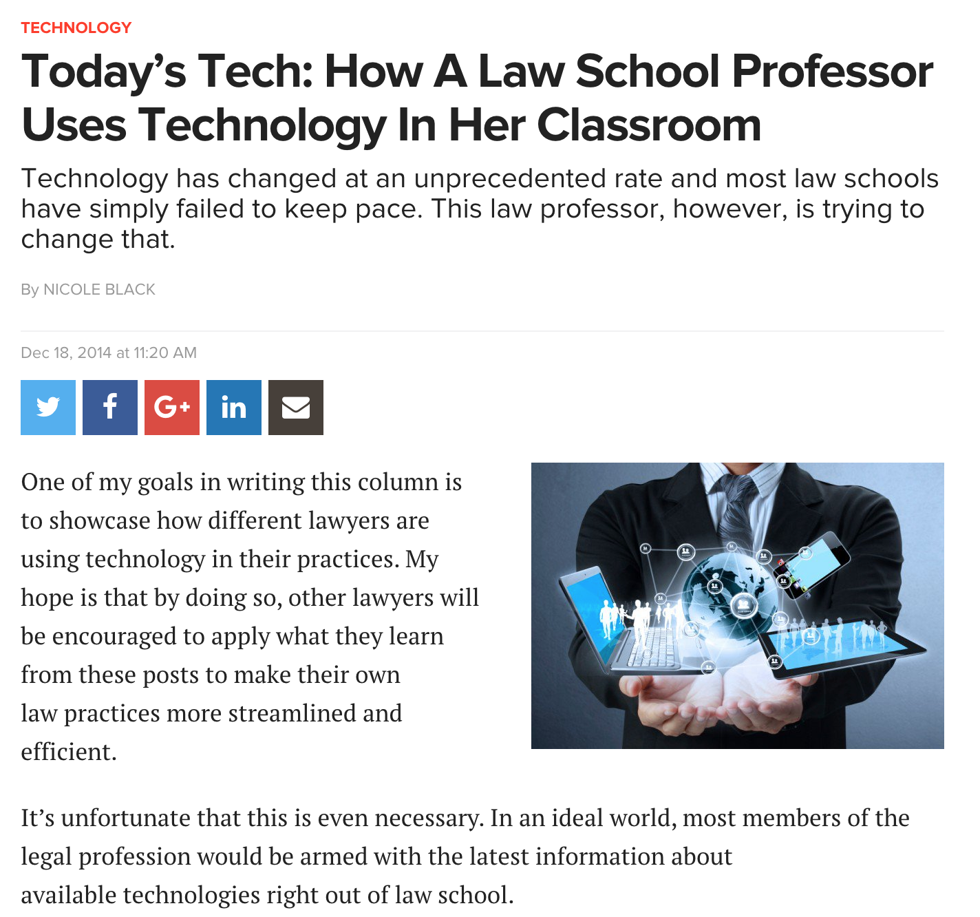 Above the Law - In 2014, Above the Law highlighted my use of emerging technology in the law school classroom as a positive example of professors keeping pace with the rapid rate of changes in technology.   Read