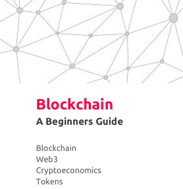 """Wie der Name sagt, ein  """"Beginners Guide""""  und Handbuch in Englischer Sprache, in dem die Grundlagen, Begriffe usf. erklärt werden. Quelle: Blockchainhub.net"""
