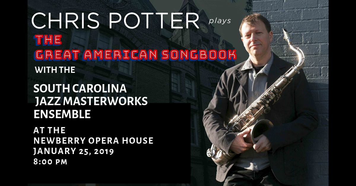 "January 25, 2019 | 8PM - Legendary jazz saxophonist Chris Potter will play ""The Great American Songbook"" with the SC Jazz Masterworks Ensemble on Friday, Jan. 25th at the Newberry Opera House, then join the ensemble for an After Party at Bar Figaro immediately following the concert."