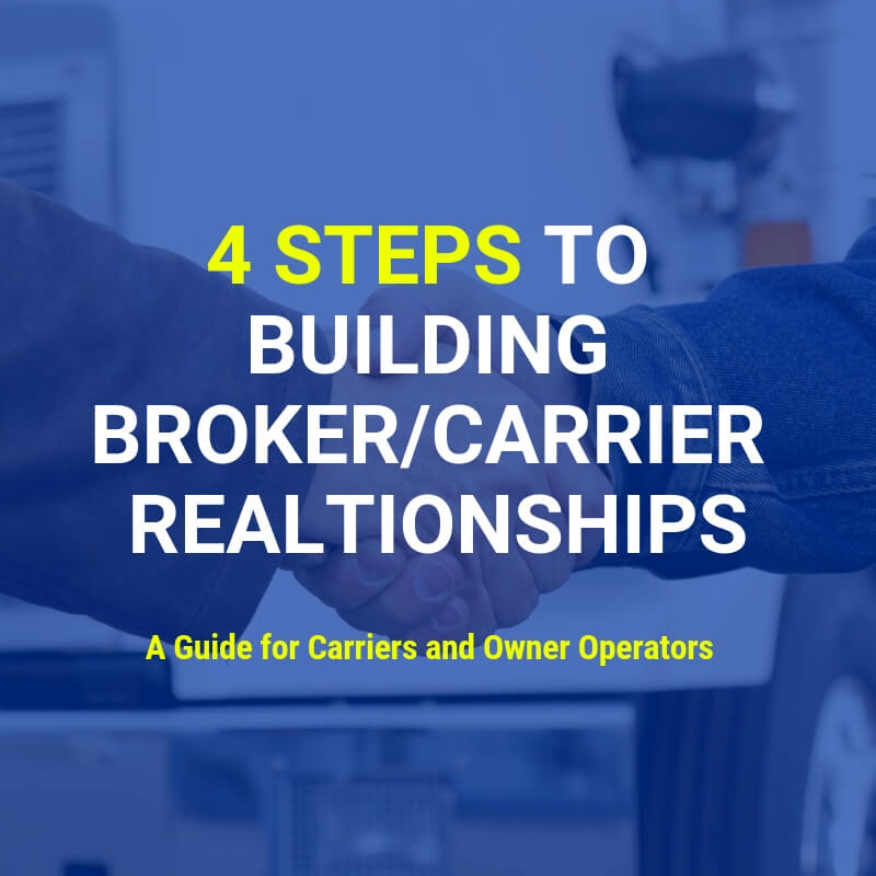 4 Easy Steps - Carriers! How to build a great relationship with your freight broker? Find out in this guide.