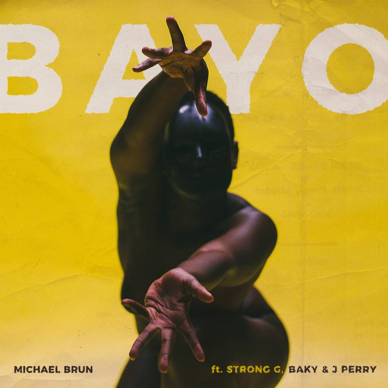 BAYO - by DJ Michael Brun ft. Strong G, Baky & J Perry