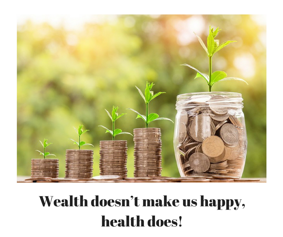 #9 Wealth doesn't make us happy, health does!.jpg