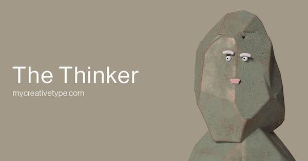 My Creative Type : The Thinker