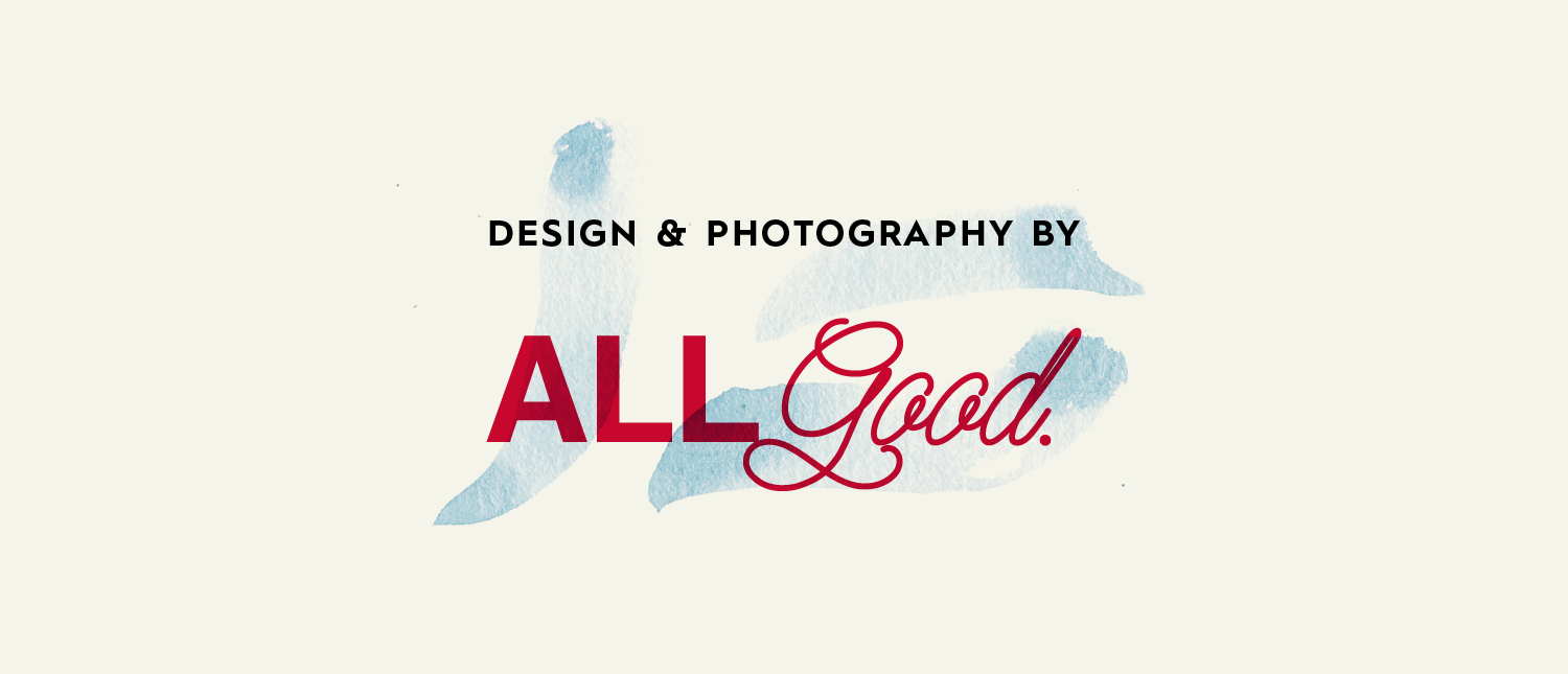 Design & Photography by All Good