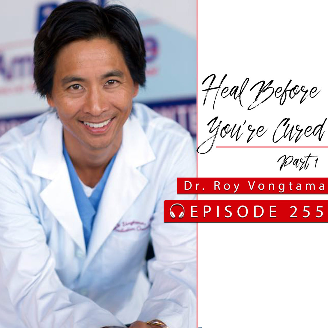 Dr Roy Vongtama Food Heals Podcast Cancer Stres.jpeg