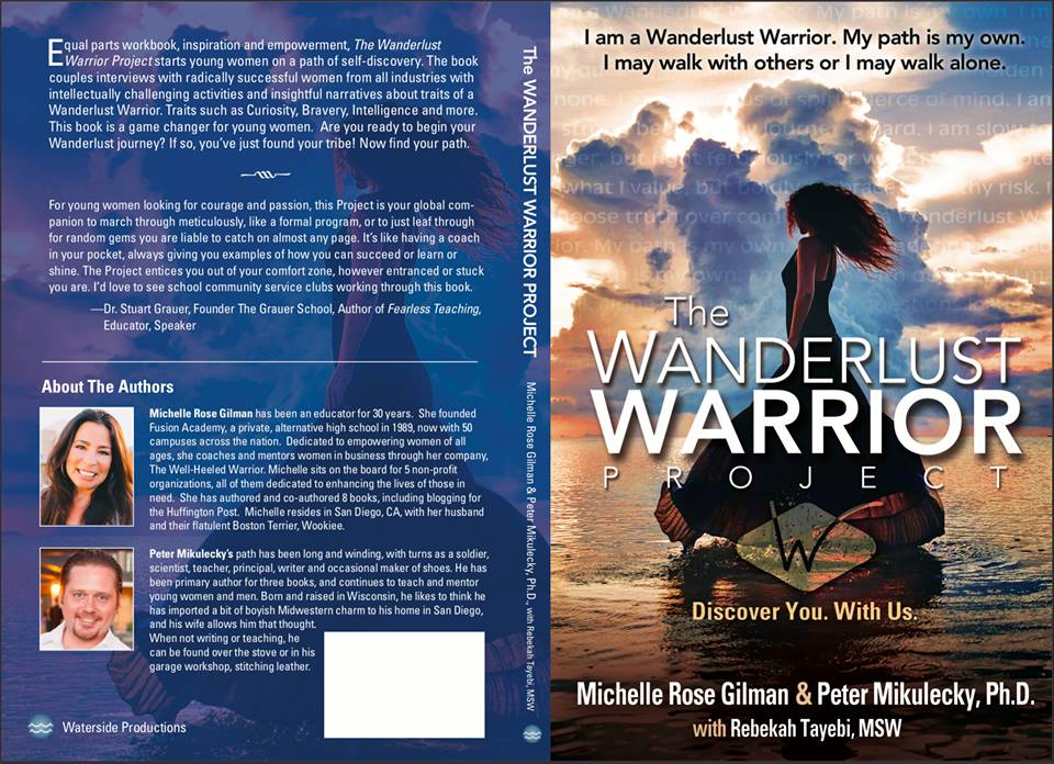 """Co-written by Michelle Rose Gilman and her husband, Peter Mikulecky with therapist, Rebekah Tayebi,  The Wanderlust Warrior Project  """"encourages women to question everything, stay open to their own beliefs, think for themselves, and claim their power."""""""