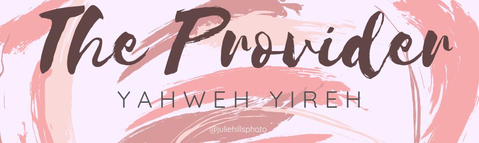 NAMES OF GOD Yahweh Yireh.png