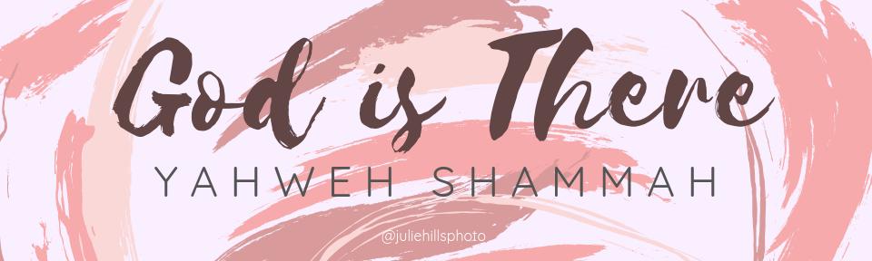 NAMES OF GOD Yahweh-Shammah.png