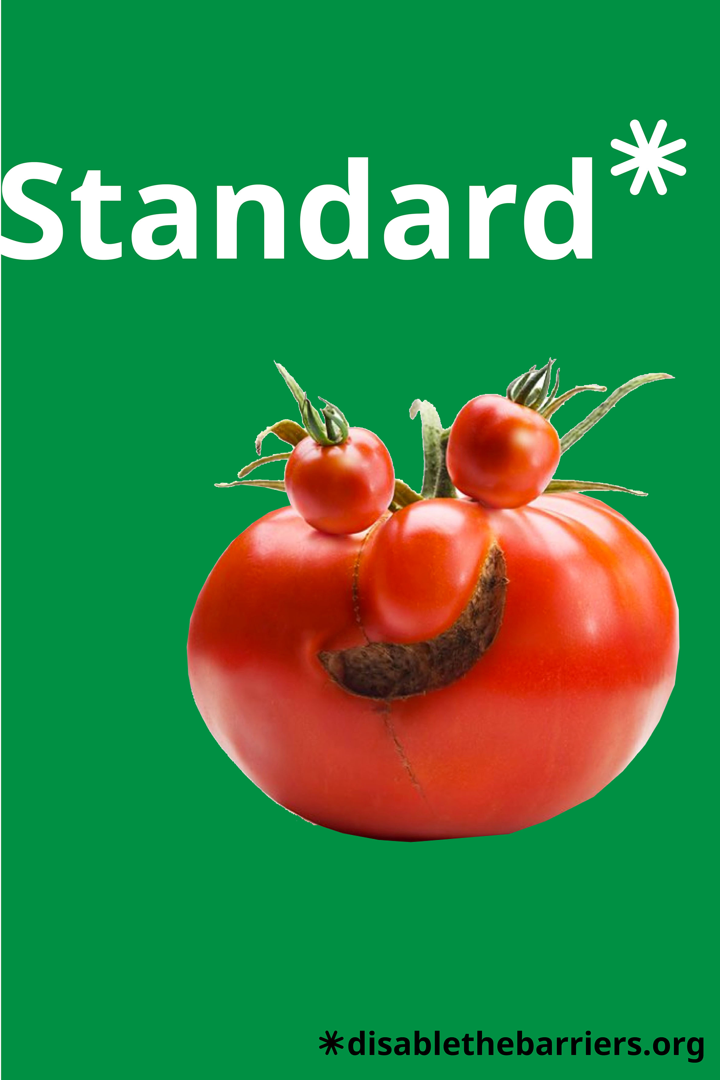 "Poster displaying the word ""Standard"" over a tomato that has three protuberances and one zippering line."