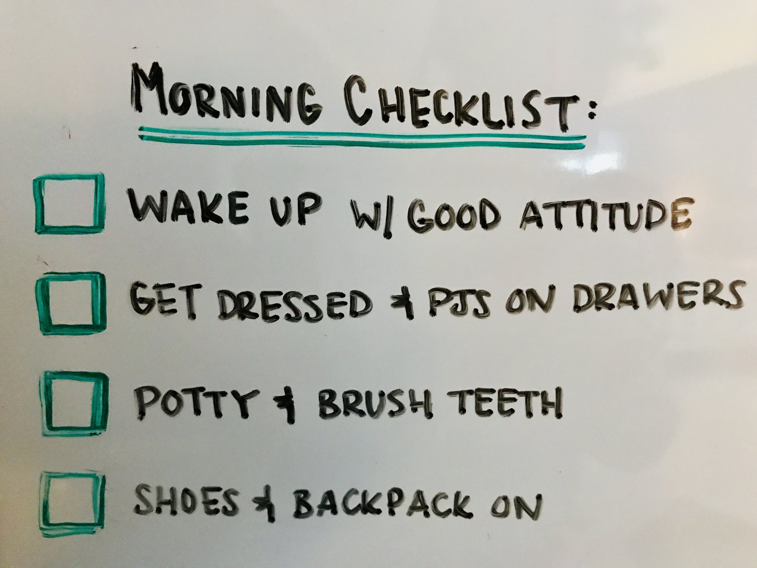 Set expectations. - A smooth morning only happens when everyone is on the same page. Help your family get into the swing of things with a simple checklist to start each morning, we recommend using a dry erase board on the fridge so everyone can see it!