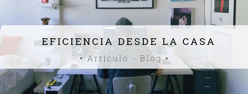 Cómo enfrentar la falta de espacios de trabajo y ser más eficientes trabajando en casa - Blog.png