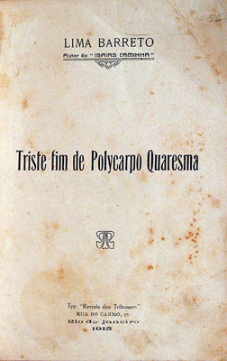 Lima Barreto, The Sad End of Policarpo Quaresma [Rio de Janeiro; 1915] - The great Brazilian novel of the 1910s: but fittingly for the unsettled era between the great Naturalists like Machado de Assis and the Modernists of the 1920s,Policarpo Quaresmaisn't a novel so much as a feuilleton, a serially-published newspaper story structured in episodic installments, lighter and more satirical (and on occasion more lyrical) than the reigning dogmatism of Naturalism would allow.In fact the English-language equivalents that came to mind while reading were pre-Naturalists like Dickens or (especially) Twain, men of both strong moral outrage and endless amusement at human weakness. The novel fits into the Latin American tradition of the