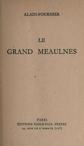 Alain-Fournier, The Great Meaulnes [Paris; 1913] - The phrase that kept running through my head as I read Le Grand Meaulnes over the last couple of weeks was