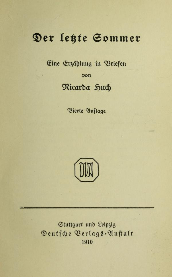 Ricarda Huch, The Last Summer [Berlin; 1910] - Among the many names this project has introduced me to for the first time, Ricarda Huch stands out prominently, and I can only conclude I hadn't heard of her before due to sexism. She was a peer of Thomas Mann, Gerhart Hauptmann, and Arthur Schnitzler, a scholar, historian, and novelist with a broad and penetrating understanding of the forces which shaped the modern world.This epistolary novella, one of her lighter and more frivolous works -- on the surface a taut thriller told through the inconsequent chatter of a family on holiday -- still takes time to think deeply, if briefly, about the loyalty owed to unjust systems, about the demands which ideology carves out of a person, about the arrested development which the protection of class and power require. Although it's set in Russia for the convenience it lends the plot, the social dynamics, and Huch's gimlet eye for self-deception, are thoroughly German. English writers of the period would catalogue the individual idiosyncracies of character with softer tones, but because of their woolly sympathy would be unable to actually commit that last page, where Huch is ruthless, and deeply funny because of it.This is the second time in a week I've been reminded of the method and manner of Alfred Hitchcock: although it's a novel of ideas from 1910, Huch is practically as hard-boiled as the 30s.October 24, 2017