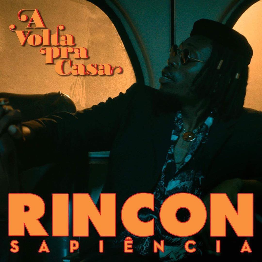 """89. Rincon Sapiência, """"A Volta pra Casa"""""""