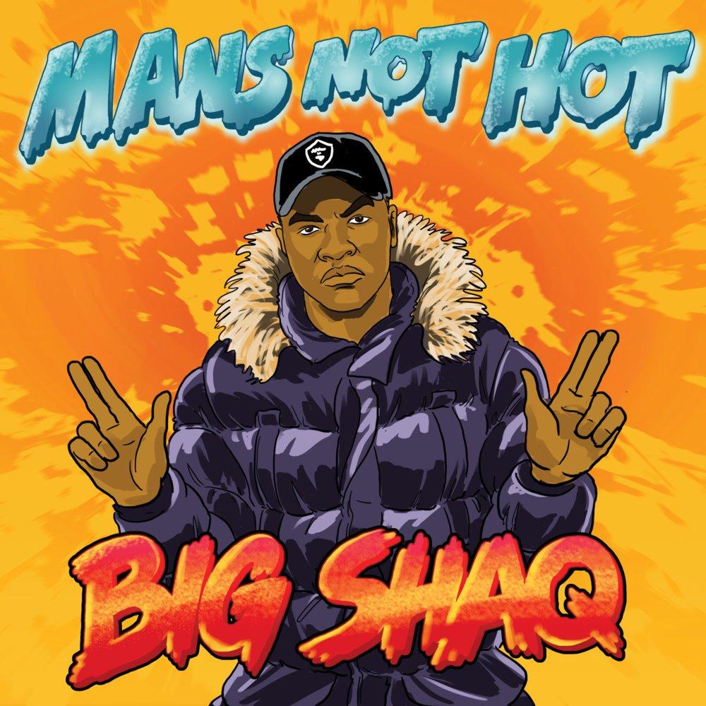"""57. Big Shaq, """"Mans Not Hot"""""""