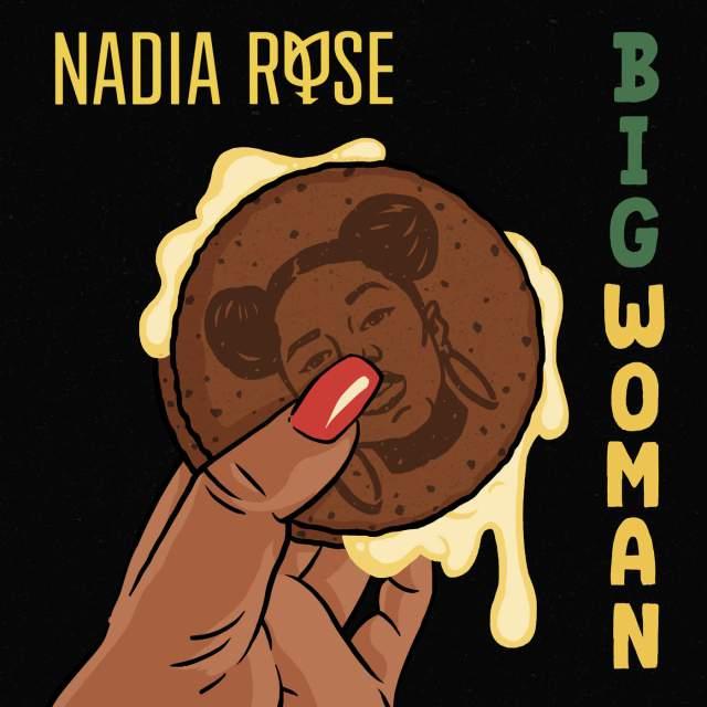 """11. Nadia Rose, """"Big Woman"""""""