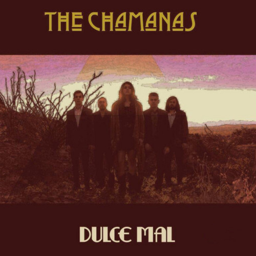 "68. The Chamanas, ""Dulce Mal"""