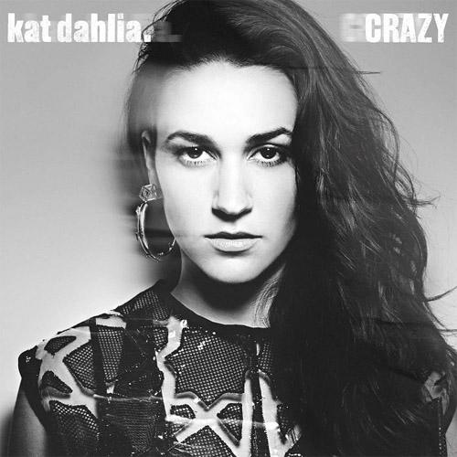 "97. Kat Dahlia, ""Crazy"""