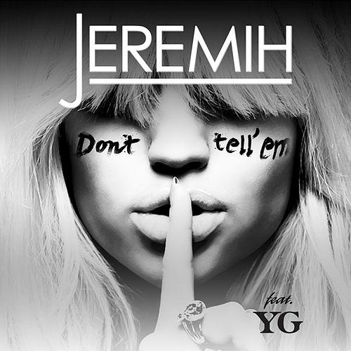 """92. Jeremih ft. YG, """"Don't Tell 'Em"""""""