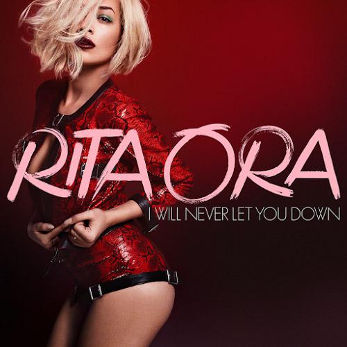 "75. Rita Ora, ""I Will Never Let You Down"""