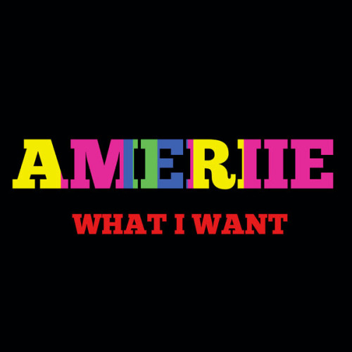"47. Ameriie, ""What I Want"""
