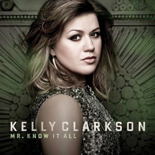 "78. Kelly Clarkson ""Mr. Know It All"""