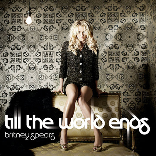 "17. Britney Spears ""Till the World Ends"""