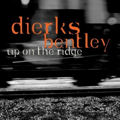 "83. Dierks Bentley, ""Up On the Ridge"""