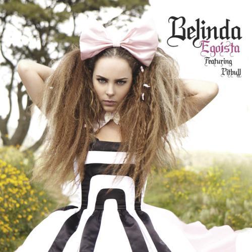 """73. Belinda ft. Pitbull, """"Egoísta"""""""