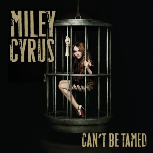 """68. Miley Cyrus, """"Can't Be Tamed"""""""