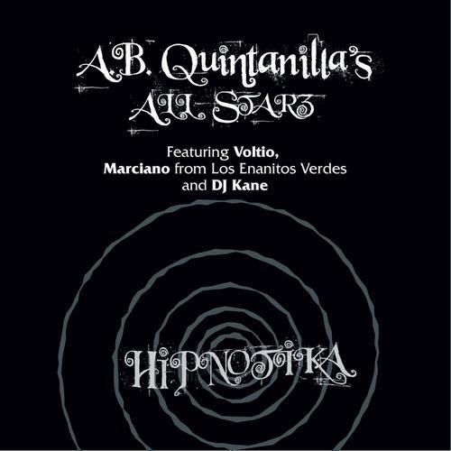 "60. A. B. Quintanilla's All-Starz ft. Voltio, Marciano & DJ Kane, ""Hipnótika"""